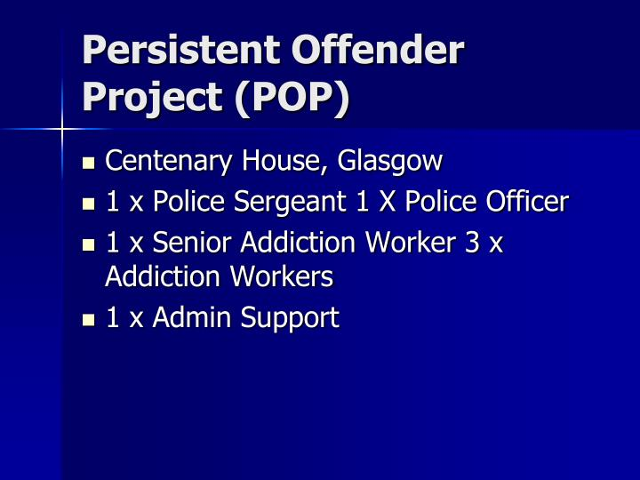 Persistent offender project pop