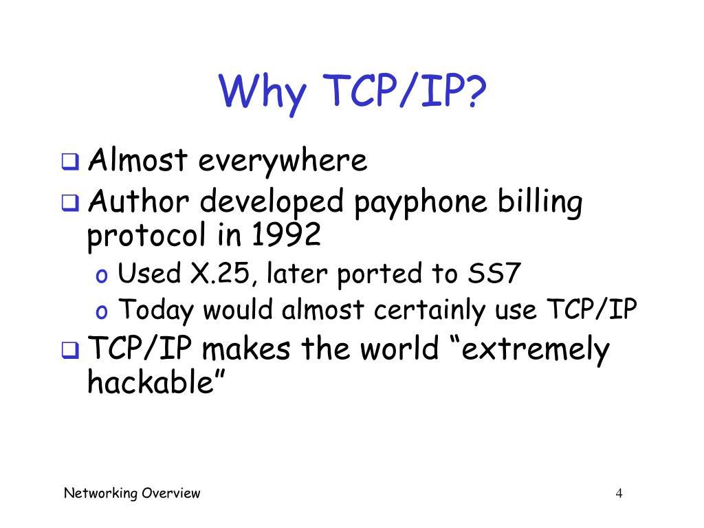 Why TCP/IP?