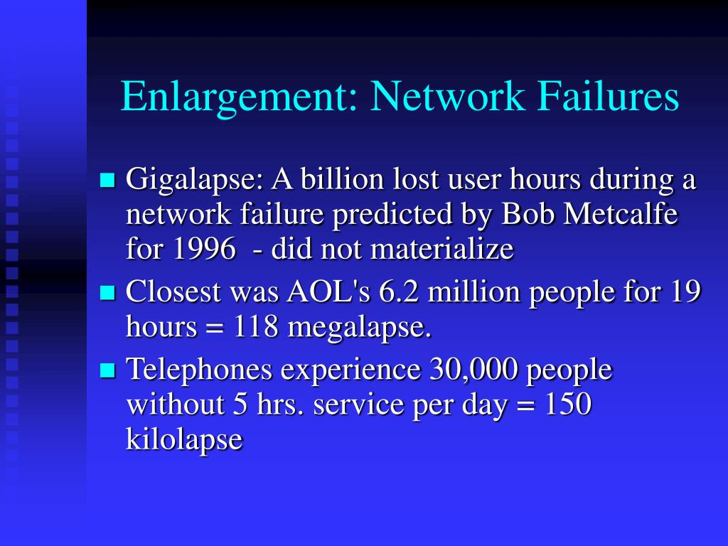 Enlargement: Network Failures