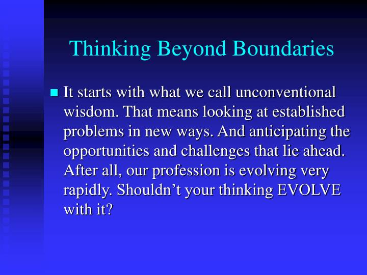 Thinking beyond boundaries