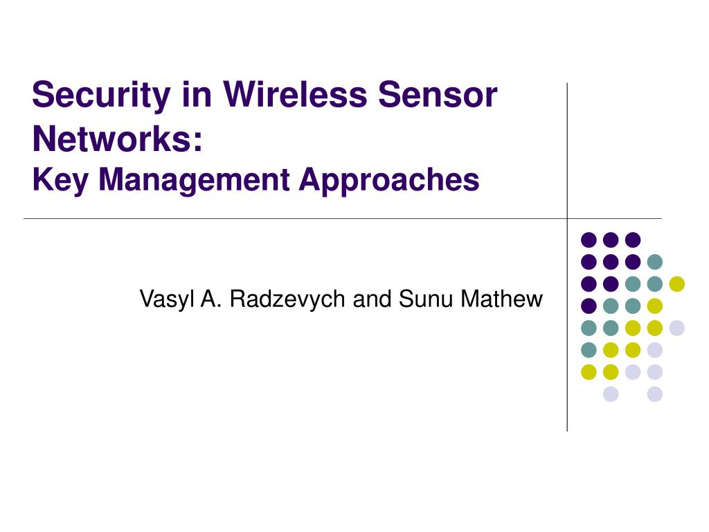 security in wireless sensor networks key management approaches l.