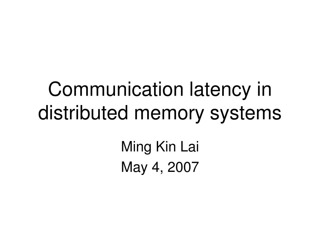 communication latency in distributed memory systems l.