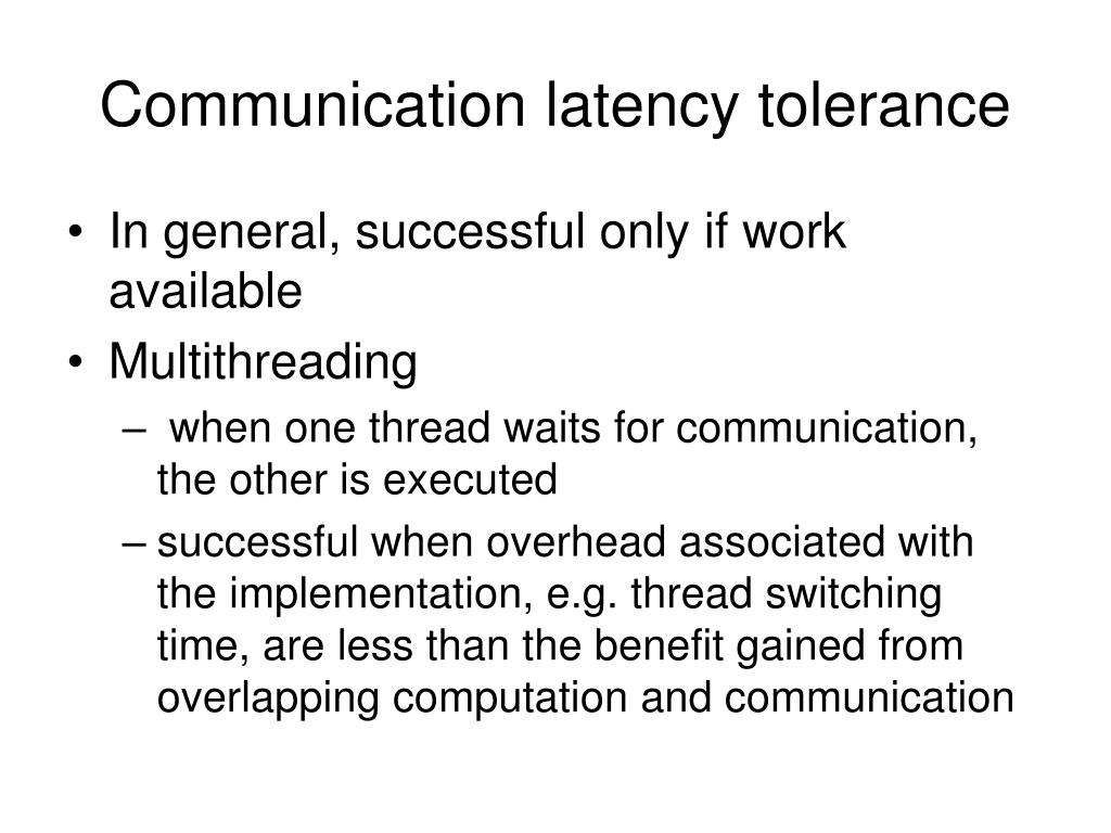 Communication latency tolerance