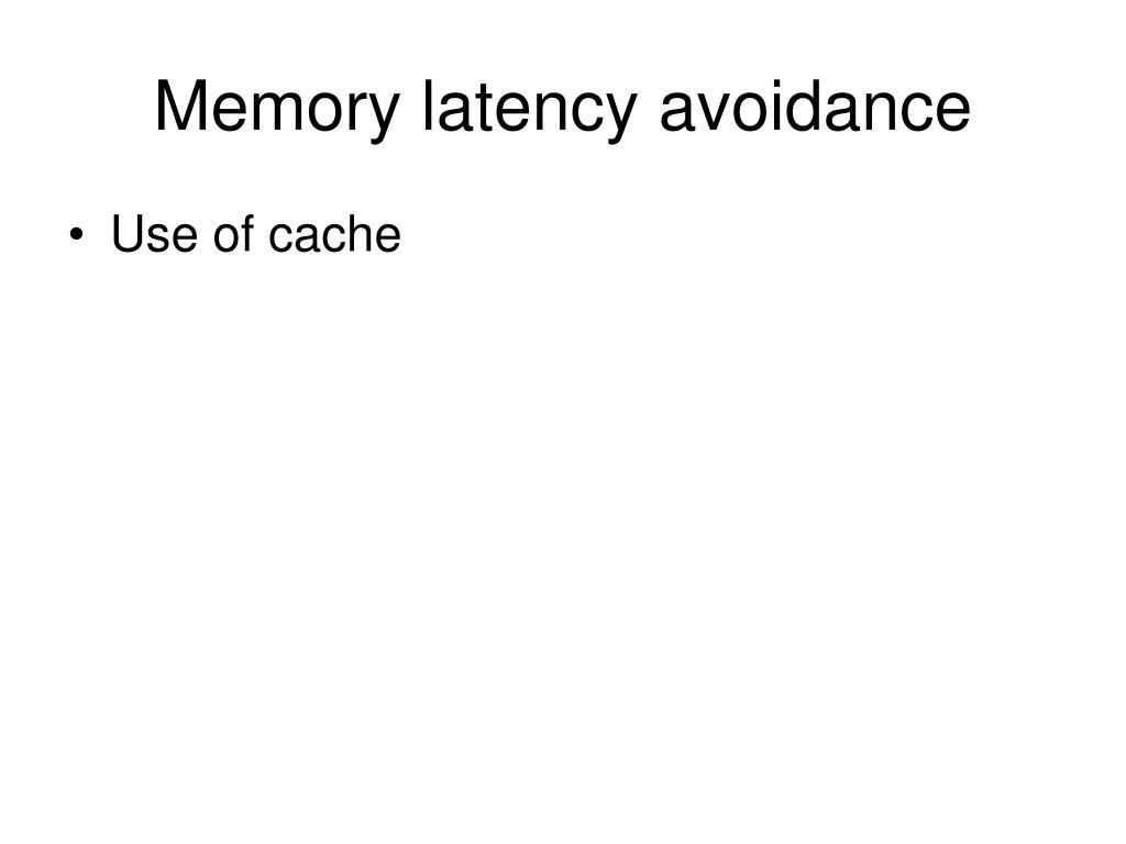 Memory latency avoidance