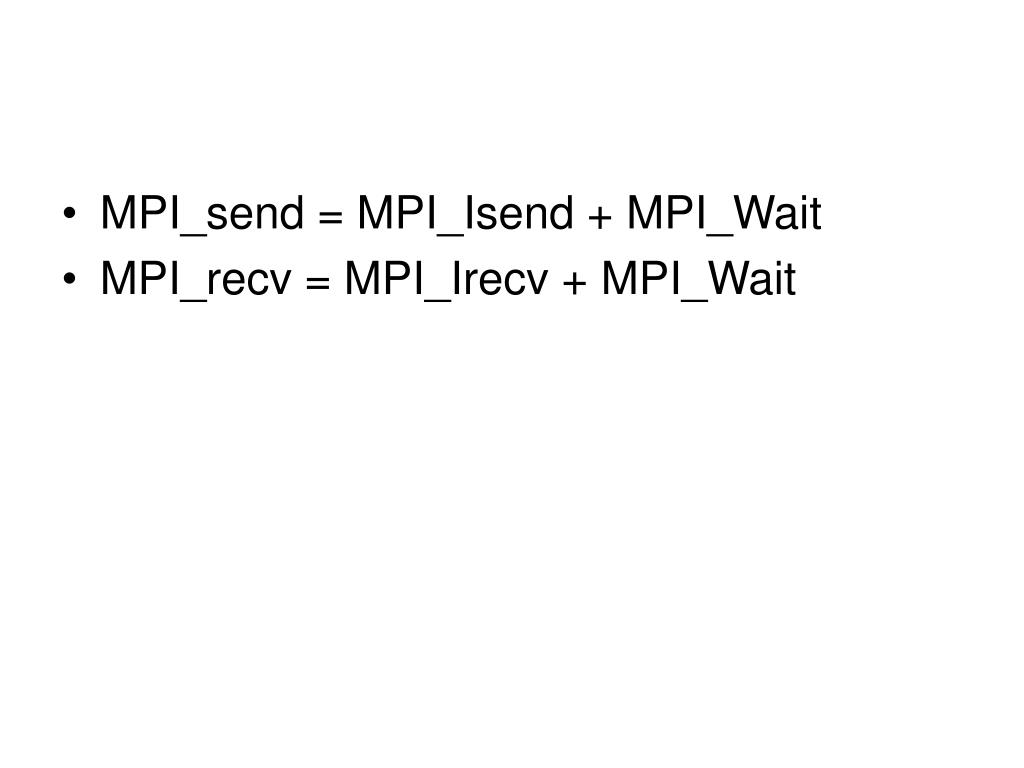 MPI_send = MPI_Isend + MPI_Wait