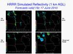 hrrr simulated reflectivity 1 km agl forecasts valid 19z 17 june 2010