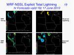 wrf nssl explicit total lightning 19 hr forecasts valid 19z 17 june 2010