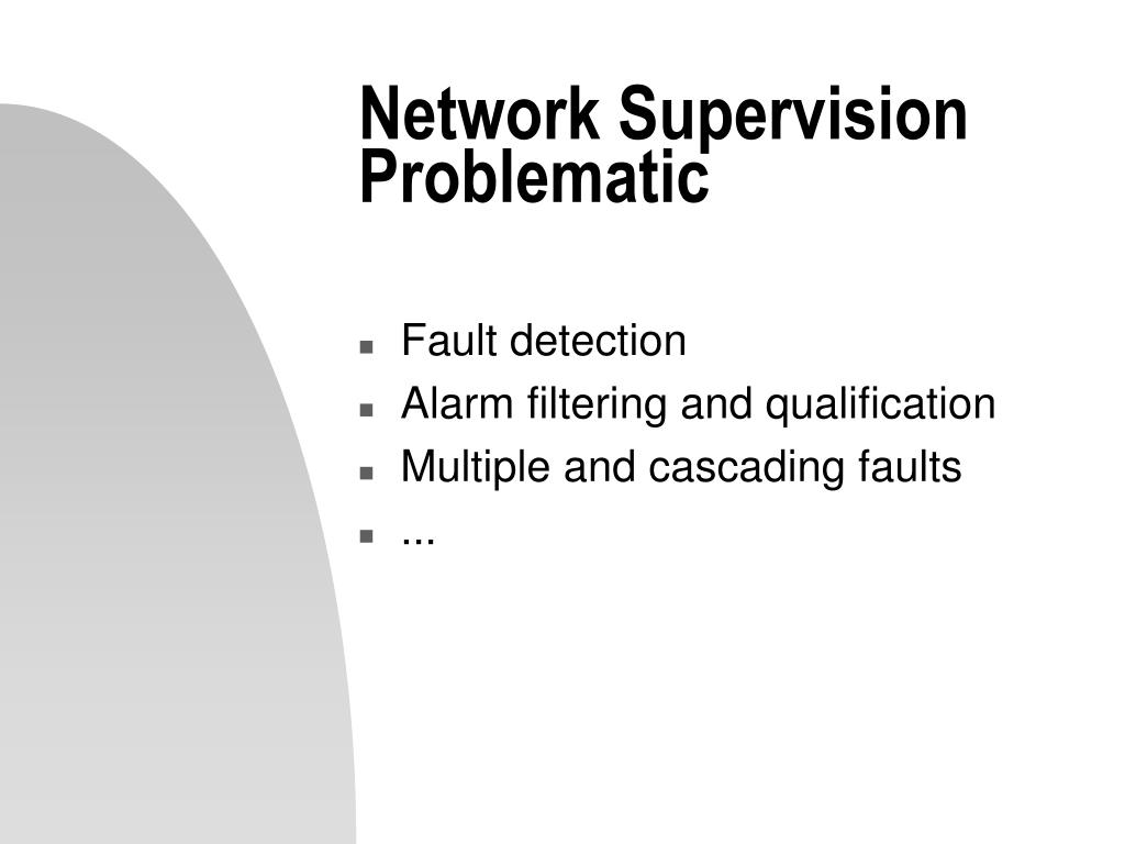 Network Supervision Problematic