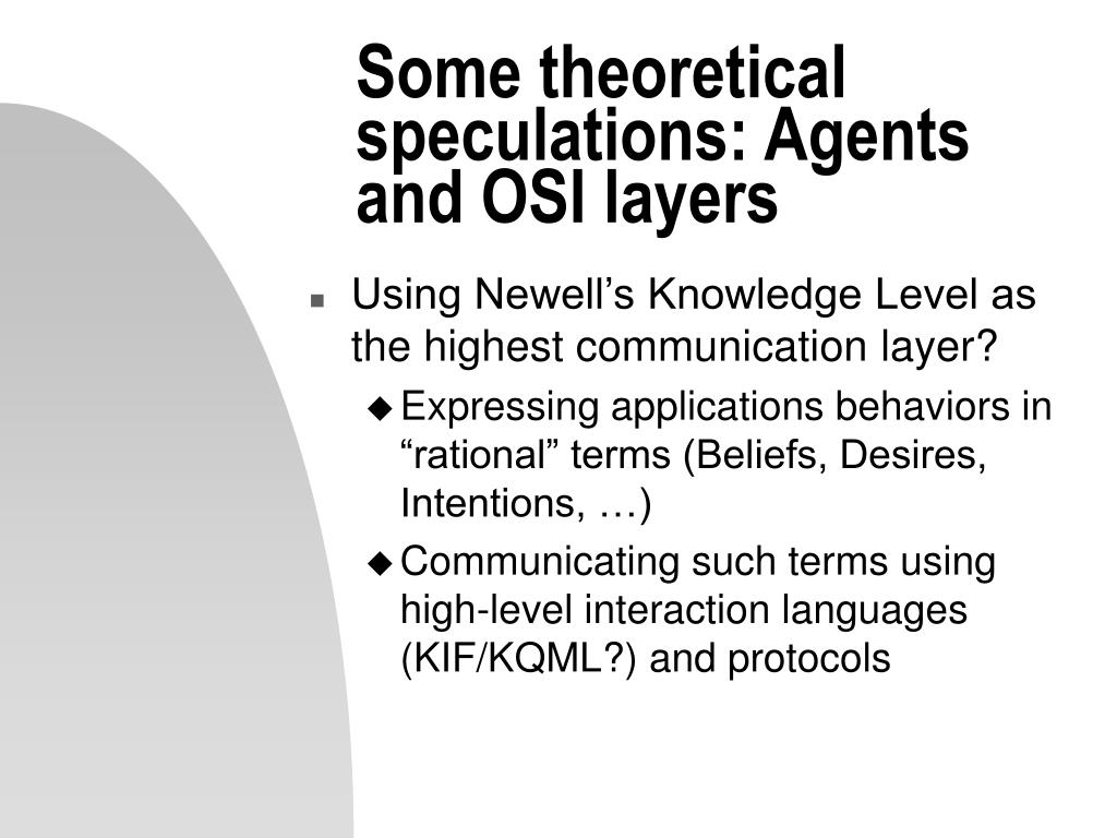Some theoretical speculations: Agents and OSI layers