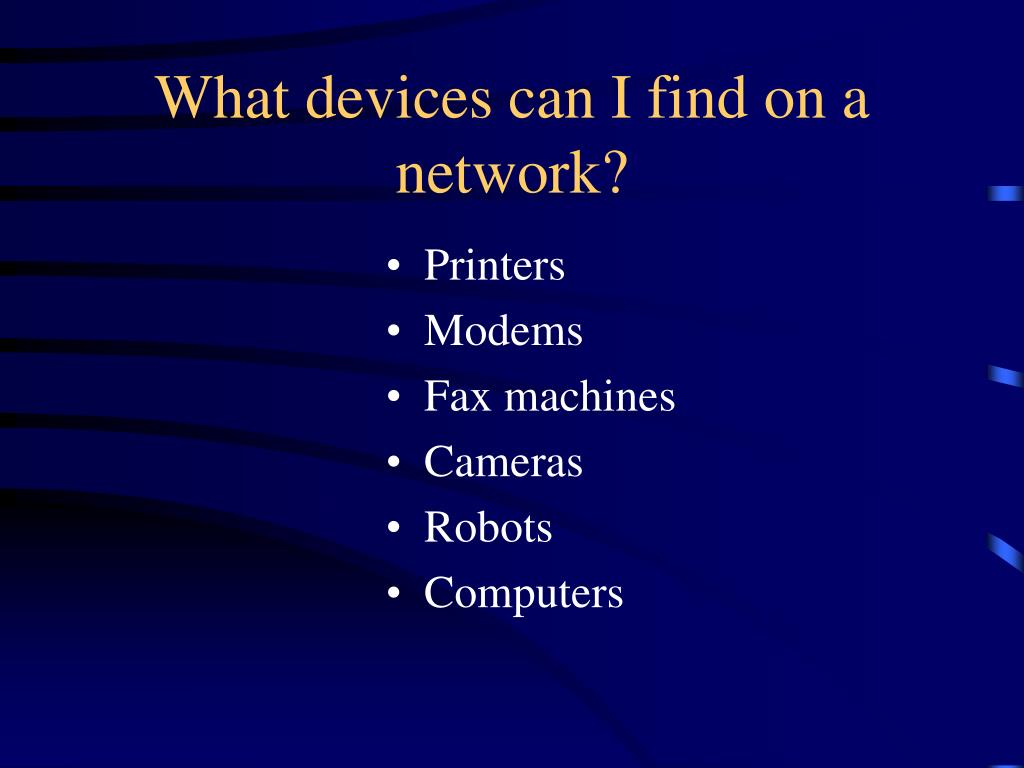 What devices can I find on a network?