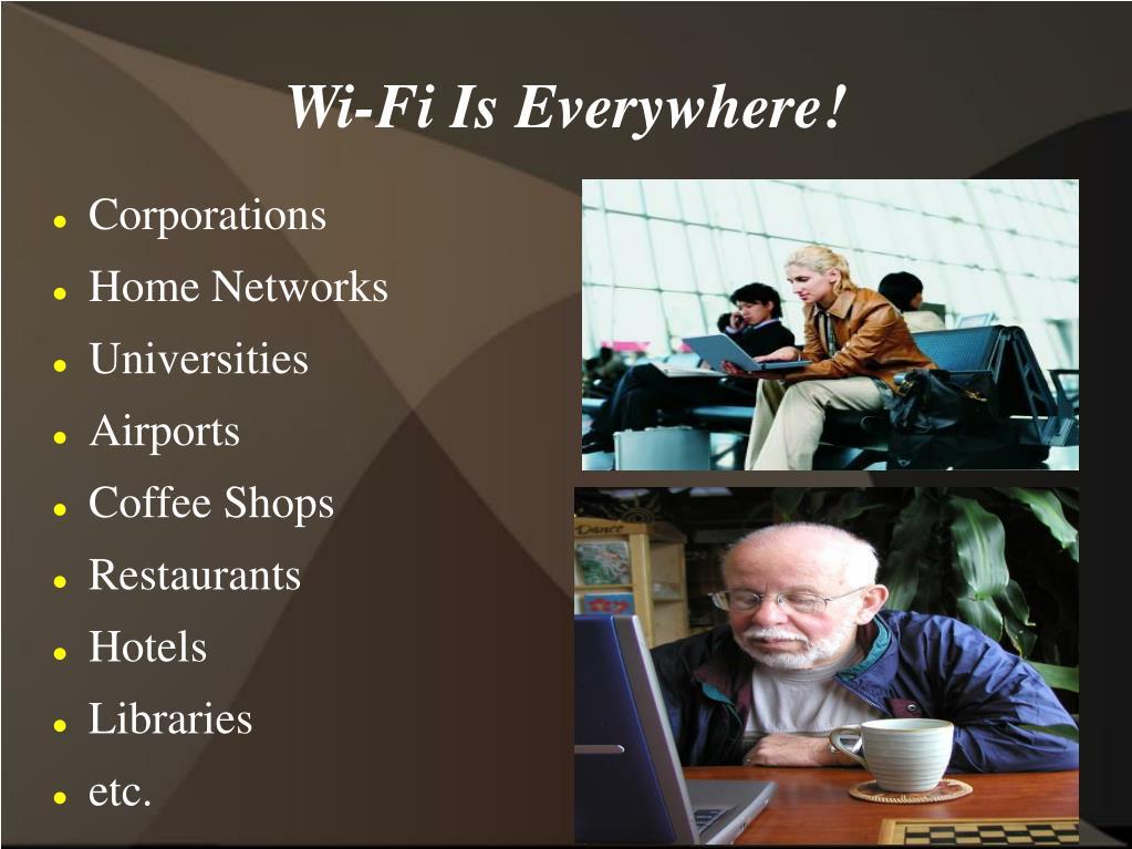 Wi-Fi Is Everywhere!