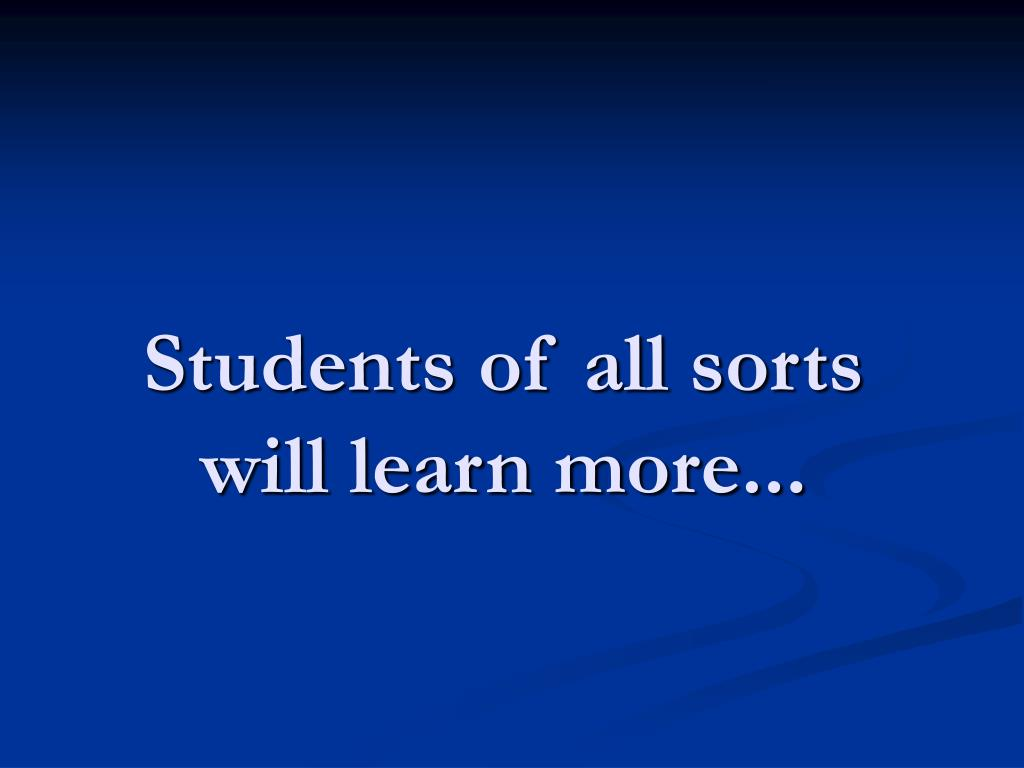 Students of all sorts will learn more...