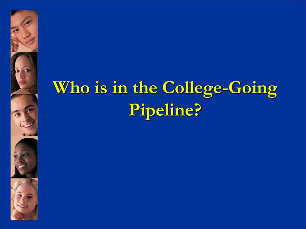 Who is in the College-Going Pipeline?