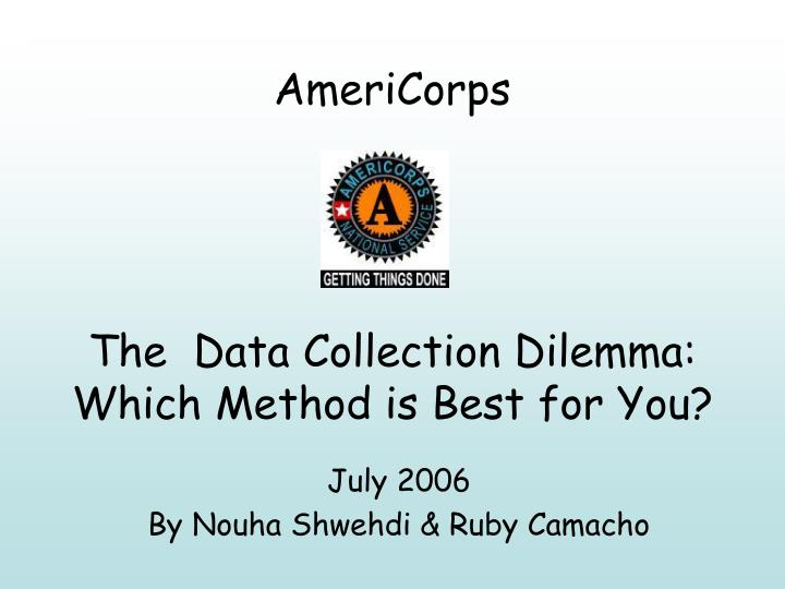 Americorps the data collection dilemma which method is best for you