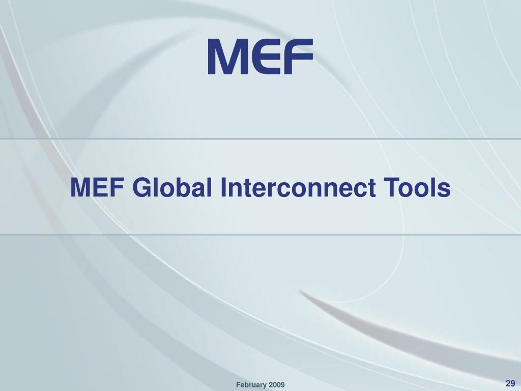 MEF Global Interconnect Tools
