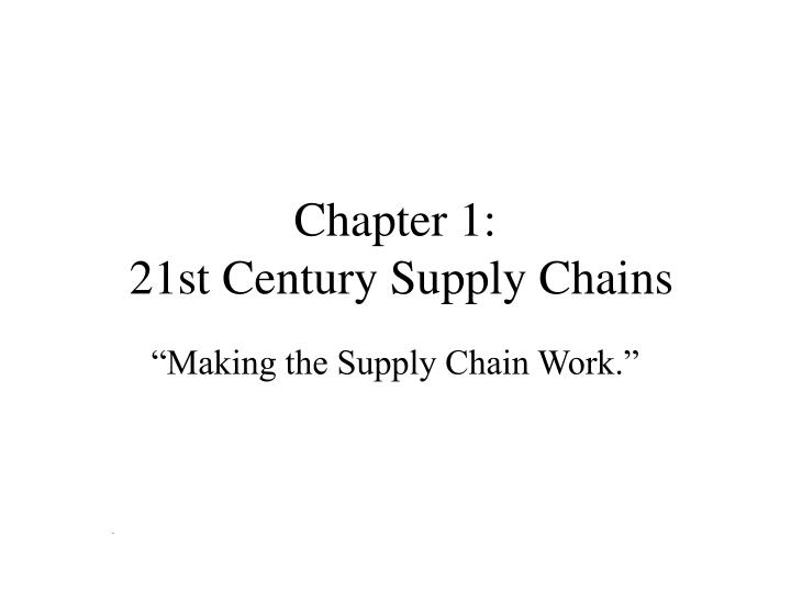 Chapter 1 21st century supply chains