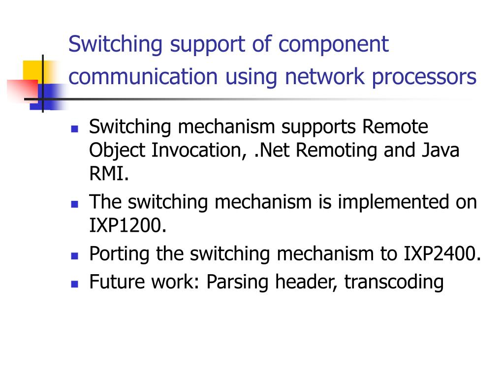 Switching support of component communication using network processors