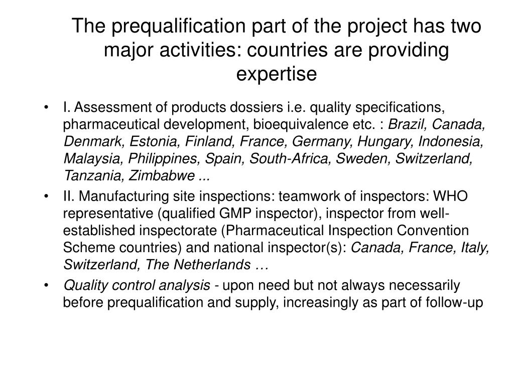 The prequalification part of the project has two major activities: countries are providing expertise