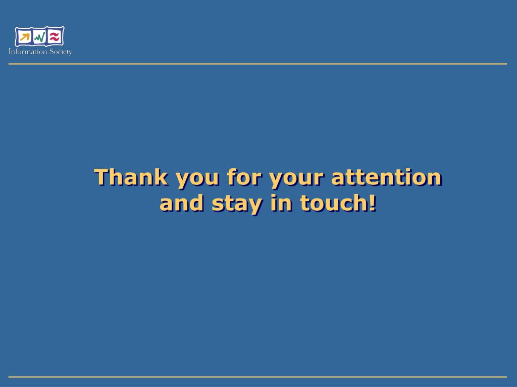 Thank you for your attention and stay in touch!