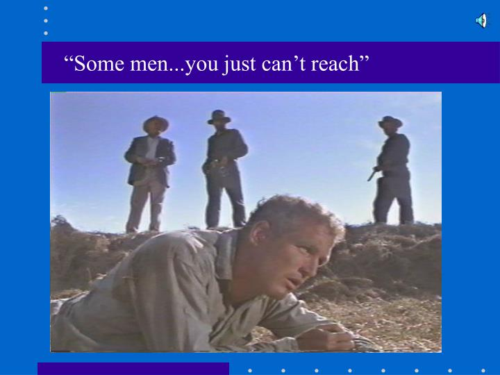 Some men you just can t reach