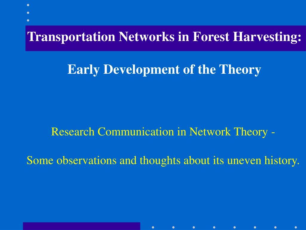 Transportation Networks in Forest Harvesting: