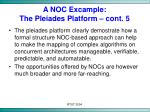 a noc excample the pleiades platform cont 5