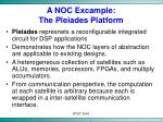 a noc excample the pleiades platform