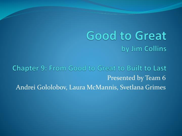 good to great by jim collins chapter 9 from good to great to built to last n.