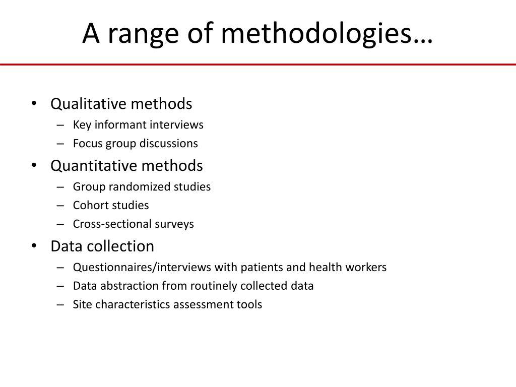 A range of methodologies…