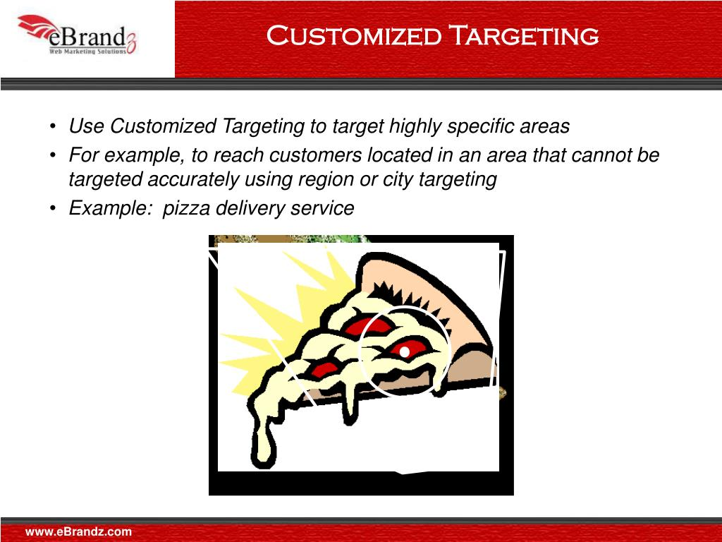 Customized Targeting