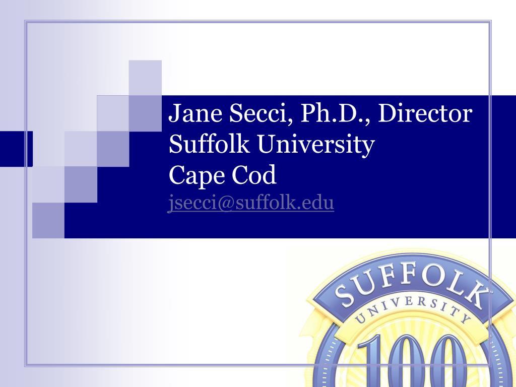 Jane Secci, Ph.D., Director