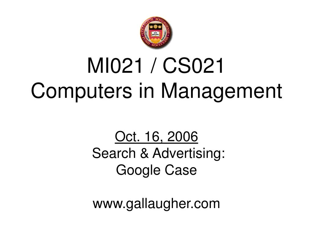 mi021 cs021 computers in management oct 16 2006 search advertising google case www gallaugher com l.