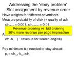 addressing the ebay problem slot assignment by revenue order