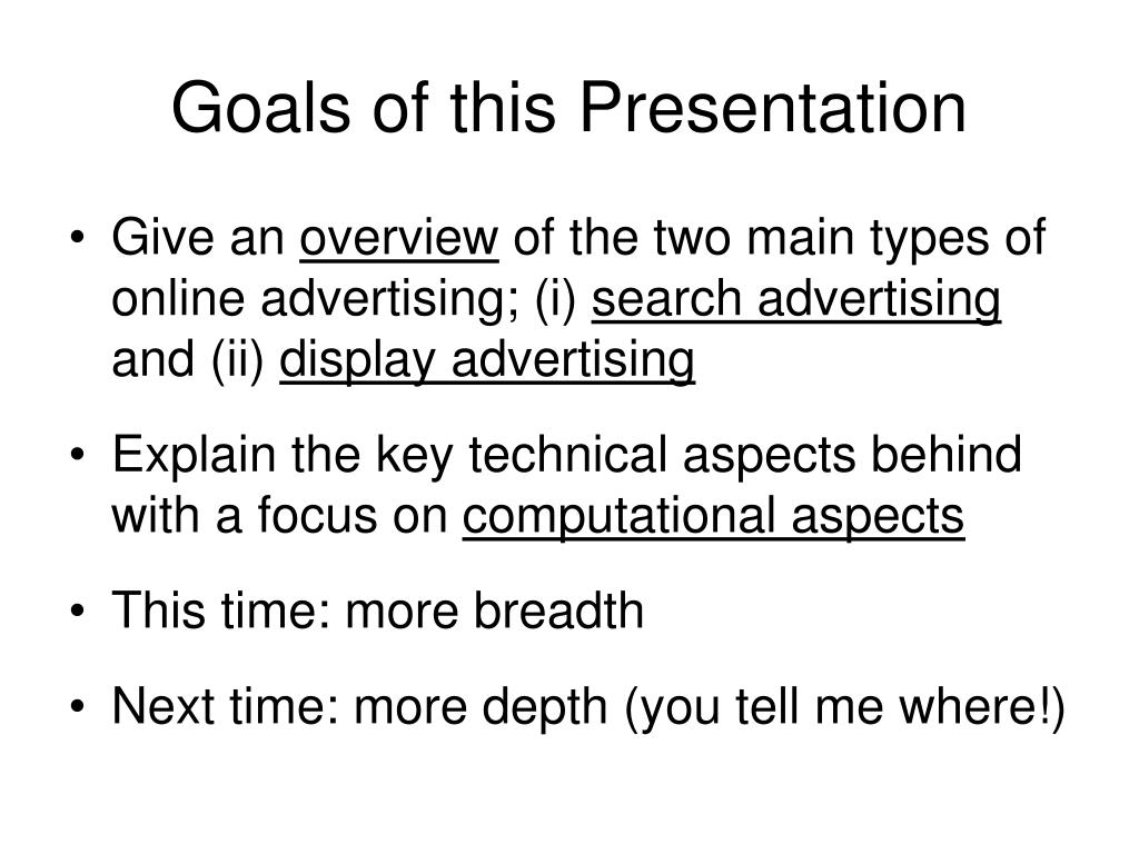 Goals of this Presentation