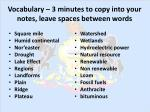 vocabulary 3 minutes to copy into your notes leave spaces between words