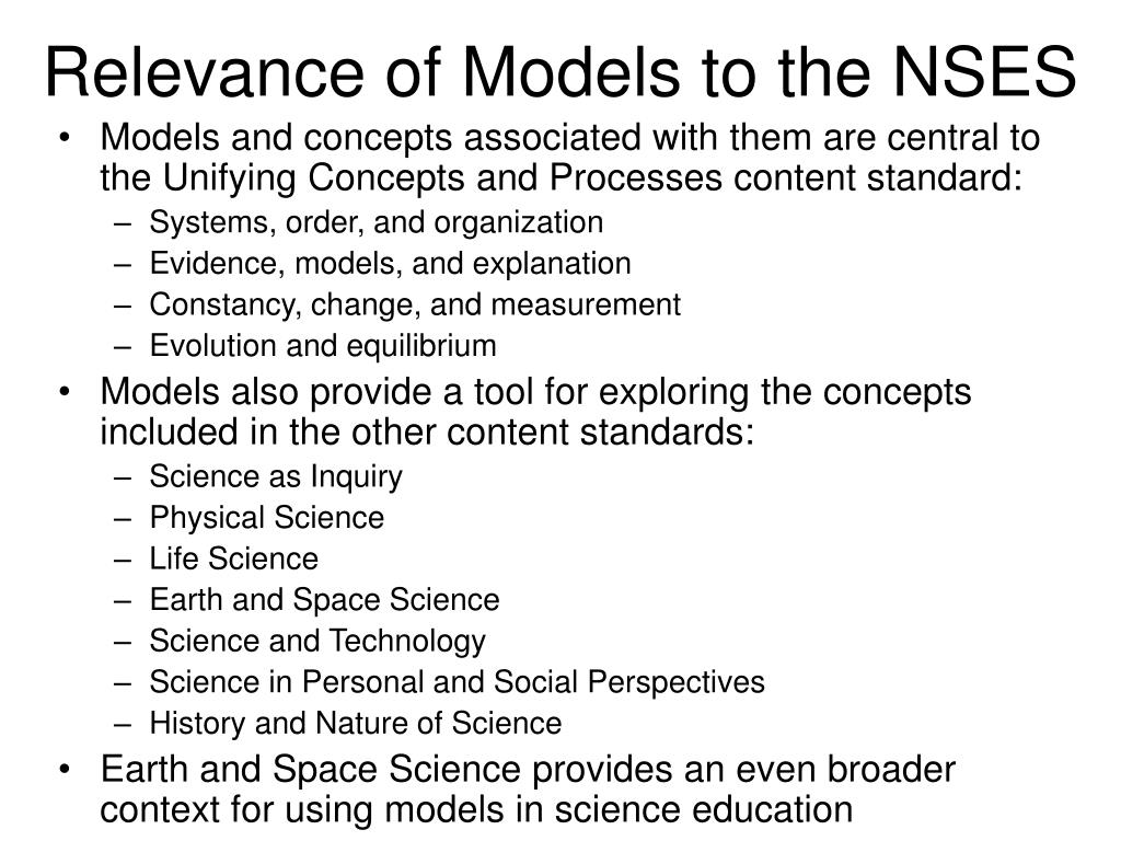 Relevance of Models to the NSES