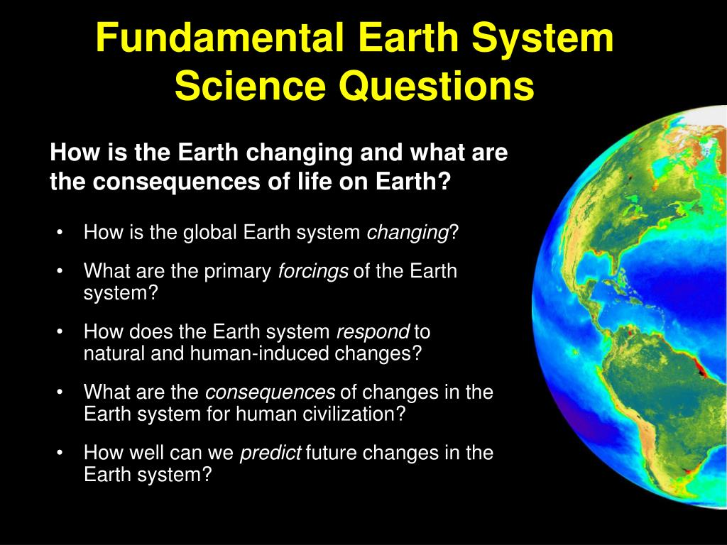 Fundamental Earth System Science Questions