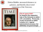 edwin hubble measured distances to galaxies and thereby discovered expansion of the universe