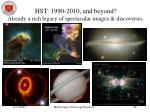 hst 1990 2010 and beyond already a rich legacy of spectacular images discoveries