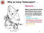 why so many telescopes24