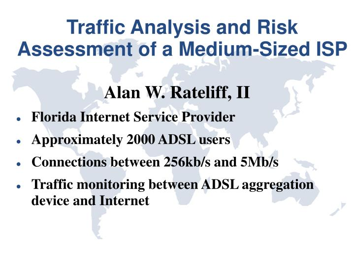 traffic analysis and risk assessment of a medium sized isp n.