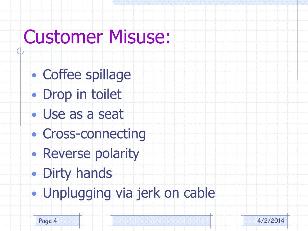 Customer Misuse: