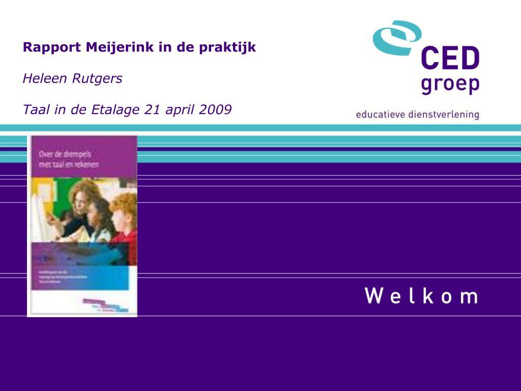 Rapport Meijerink in de praktijk