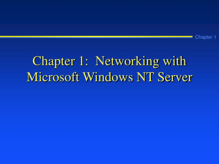 Chapter 1 networking with microsoft windows nt server