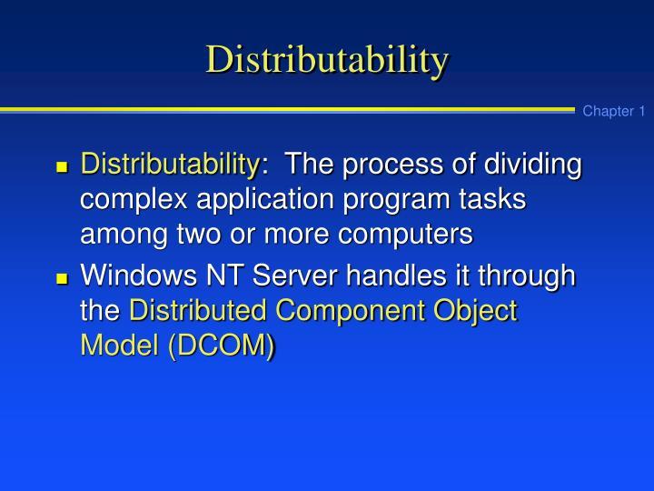 Distributability