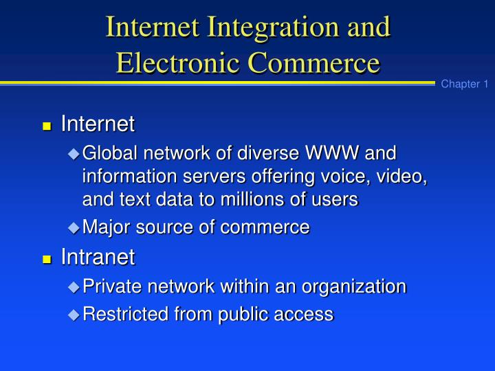Internet Integration and Electronic Commerce