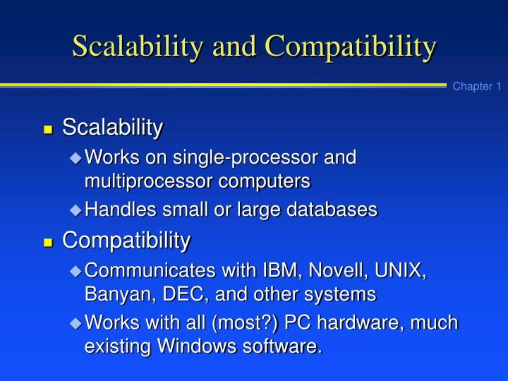 Scalability and Compatibility
