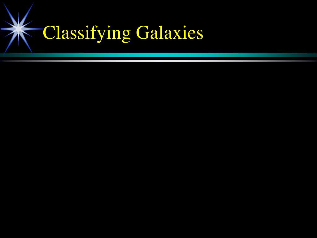Classifying Galaxies