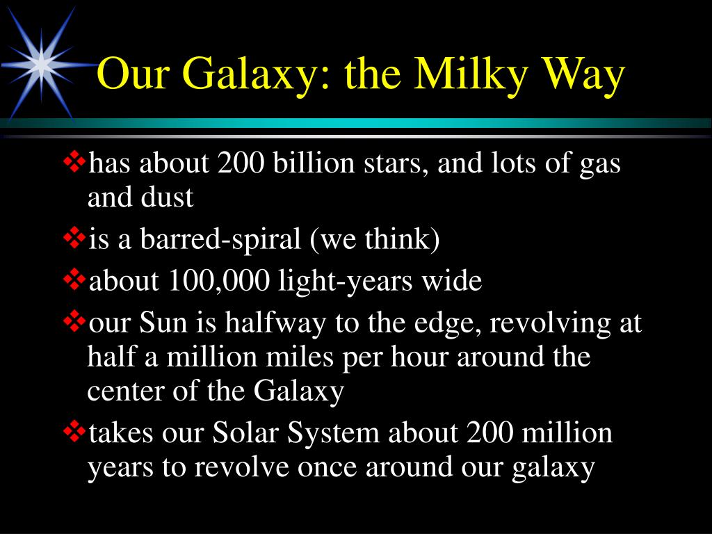 Our Galaxy: the Milky Way