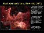 now you see stars now you don t